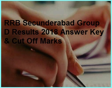 RRB Secunderabad Group D Results of CEN. 02/2018 Answer Key, Cut off Marks