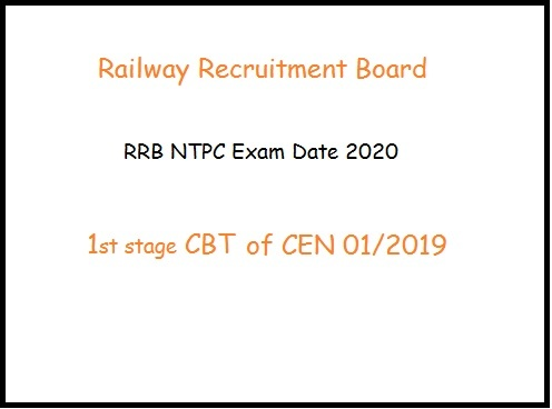 RRB NTPC Exam Dates 2020 of CEN No. 01/2019 Announced